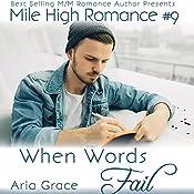 When Words Fail: Mile High Romance, Book 9 | Aria Grace