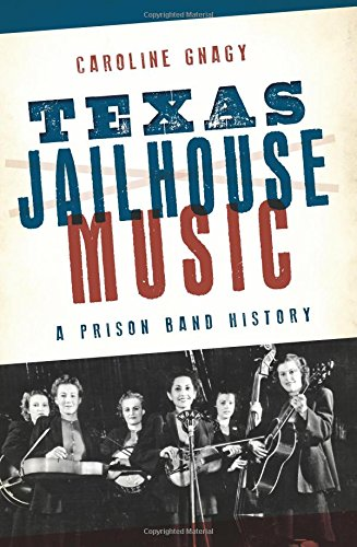 Read Online Texas Jailhouse Music: A Prison Band History ebook