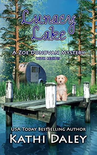 Lunacy Lake (Zoe Donovan Cozy Mystery  Book 32)