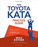 The Toyota Kata Practice Guide: Practicing Scientific Thinking Skills for Superior Results in 20 Minutes a Day - cover