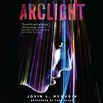 Arclight | Josin L. McQuein