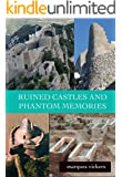 Ruined Castles and Phantom Memories in Southern France: The Lost and Majestic Monument of the Cathar Movement