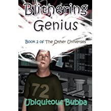 Blithering Genius (The Other Universes) (Volume 2) by Ubiquitous Bubba (2016-03-27)