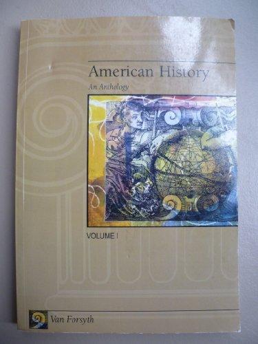 American History: An Anthology - Volume I (American History - An Anthology, Volume 1)