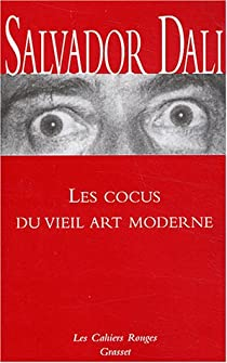 Les Cocus du vieil art moderne par Dalí
