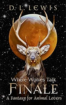 Finale (Where Wolves Talk Book 2) by [Lewis, D. L.]