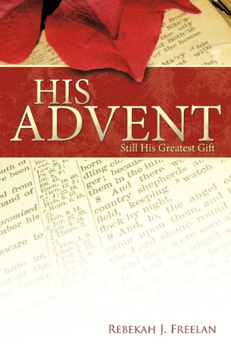 His Advent: Still His Greatest Gift (His Greatest Gift)