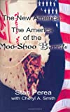 The New America : The America of the Moo-Shoo Burrito, Perea, Stan and Smith, Cheryl A., 0976027402