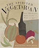 The Spirited Vegetarian, Paulette Mitchell, 1579549705