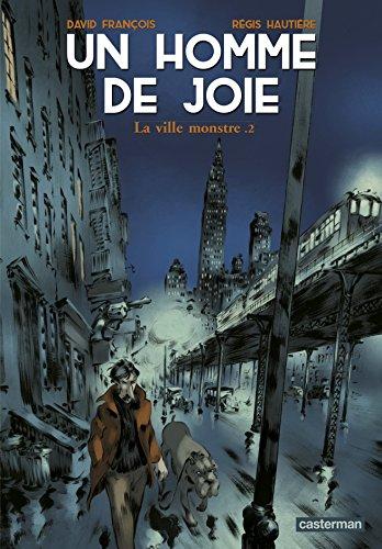 Un Homme de joie n° 2<br /> ville monstre (La)