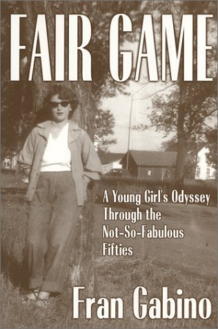 Download Fair Game: A Young Girl's Odyssey Through the Not-So-Fabulous Fifties PDF