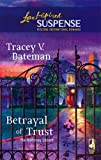 Betrayal of Trust (The Mahoney Sisters, Book 3) (Steeple Hill Love Inspired Suspense #8)