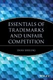 Essentials of Trademarks and Unfair Competition, Dana Shilling, 0471209414