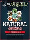 Live Organic: Natural Antibiotics To StockPile Now!