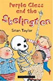 Purple Class and the Skelington, Sean Taylor, 1845073770
