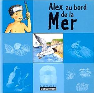 """Afficher """"Alex au bord de la mer"""""""