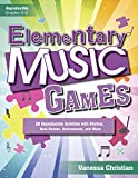 img - for Elementary Music Games: 20 Reproducible Activities with Rhythm, Note Names, Instruments, and More book / textbook / text book
