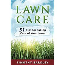 Lawn care: 51 Tips for Taking Care of Your Lawn