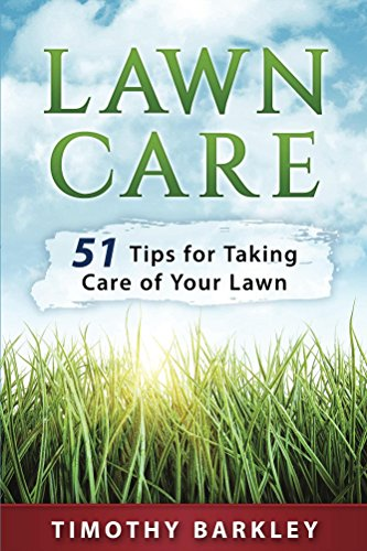 Lawn care: 51 Tips for Taking Care of Your Lawn by [Barkley, Timothy]