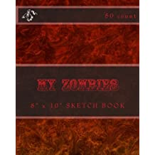 "My Zombies: 8"" x 10"" Sketch Book (50 Count)"