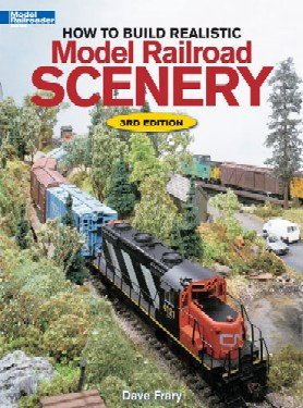 - How to Build Realistic Model Railroad Scenery 3rd Edition