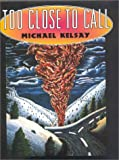 Too Close to Call, Michael Kelsay, 1578063698