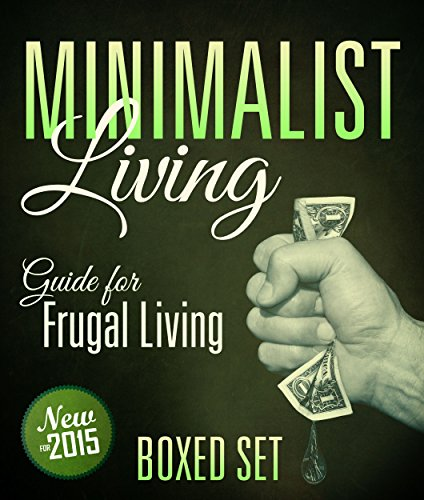 Minimalist Living Guide for Frugal Living (Boxed Set): Simplify and Declutter your Life]()