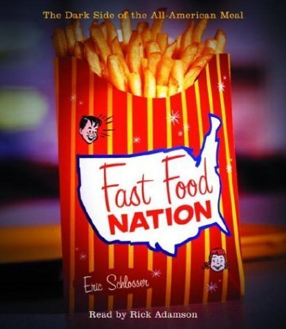 By Eric Schlosser: Fast Food Nation: The Dark Side of the All-American Meal [Audiobook]