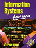 Information Systems for You, Stephen Doyle, 0748728090