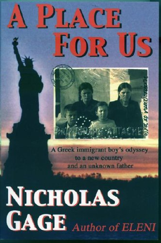A Place for Us: A Greek Immigrant Boy's Odyssey to a New Country and an Unknown Father