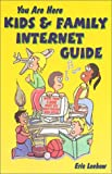 img - for You Are Here Kids & Family Internet Guide book / textbook / text book