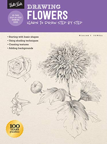 Drawing: Flowers with William F. Powell: Learn to draw step by step (How to Draw & Paint)