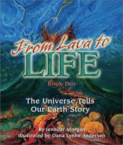 From Lava to Life: The Universe Tells Our Earth Story: Book 2 (The Universe Series) pdf