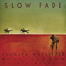 Slow Fade (As Read By Will Oldham)