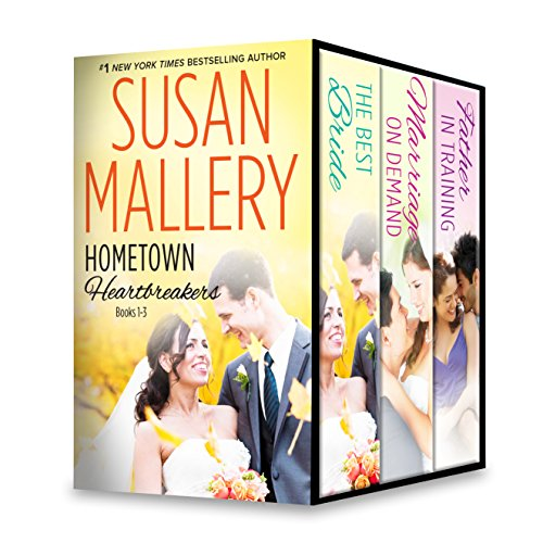 Susan Mallery Hometown Heartbreakers Books 1-3: The Best Bride\Marriage on Demand\Father in Training
