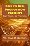 The Truth Is Freedom, Dave Queeley, 1496165381
