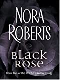 Black Rose, Nora Roberts, 1594130833
