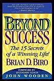 Beyond Success, Brian D. Biro, 0964745321