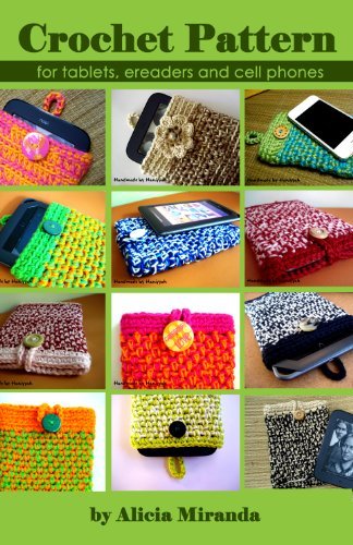 (Crochet Pattern for tablets, ereaders and cell phones)