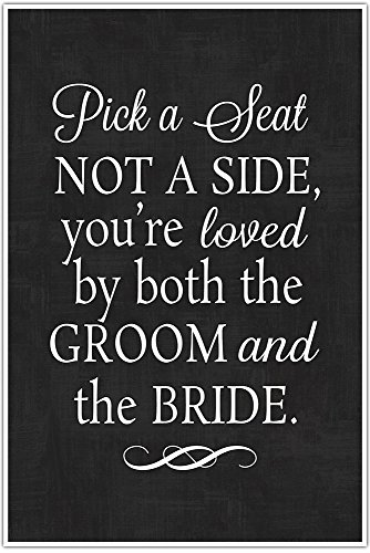 pick-a-seat-not-a-side-youre-loved-by-both-the-groom-and-the-bride-wedding-sign-poster-any-color-bac