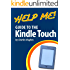 Help Me! Guide to the Kindle Touch: Step-by-Step User Guide for Amazon's First Touchscreen eReader