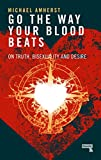 #6: Go the Way Your Blood Beats: On Truth, Bisexuality and Desire