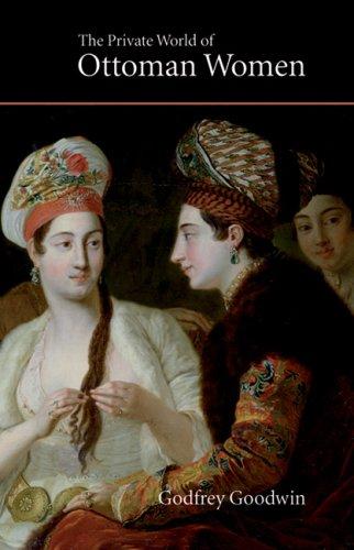 Download The Private World of Ottoman Women (Saqi Essentials) PDF