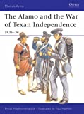 Front cover for the book The Alamo and the War of Texan Independence 1835-36 by Philip J. Haythornthwaite