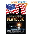 The Debt Relief Playbook: How to Defeat Creditors and Win the Collection War (Legal Playbooks Book 1)