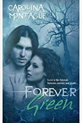 Forever Green by Carolina Montague (2014-12-30) Paperback
