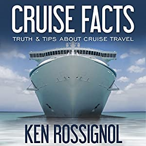 Cruise Facts - Truth & Tips About Cruse Travel Audiobook