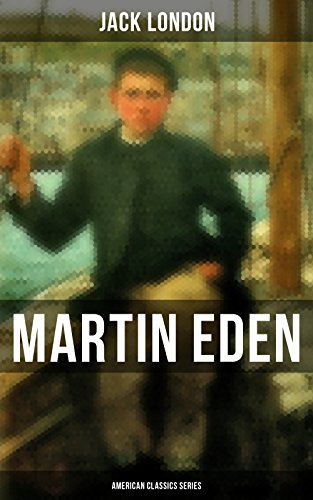 Martin Eden (American Classics Series): Autobiographical Novel