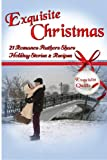 img - for Exquisite Christmas: 21 Romance Authors Share Holiday Stories & Recipes book / textbook / text book