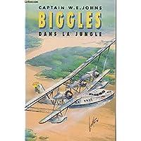 Biggles : Biggles dans la jungle